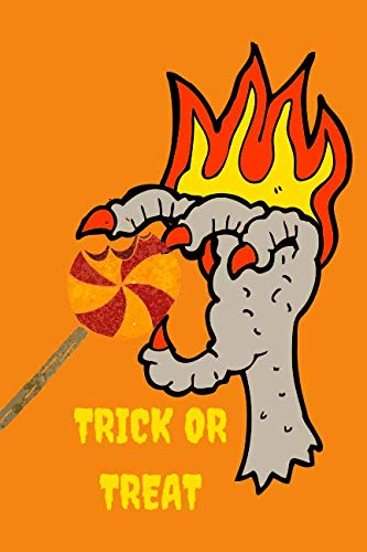 Trick OR  Treat: Halloween Spooky Claws Hand On Fire with Lolipop Themed Notebook -