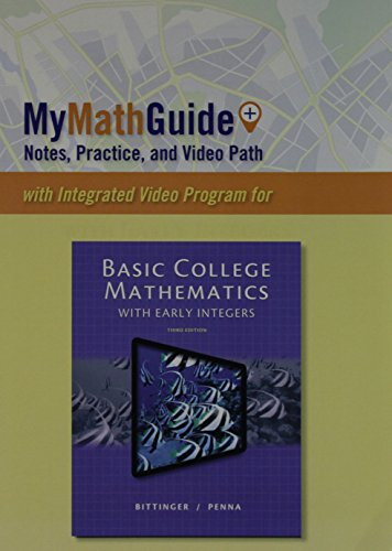 MyMathGuide: Notes, Practice, and Video Path for Basic College Mathematics with Early Integers