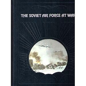 The Soviet Air Force at war (The Epic of flight)