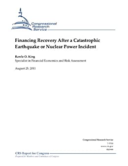 Financing Recovery After a Catastrophic Earthquake or Nuclear Power Incident