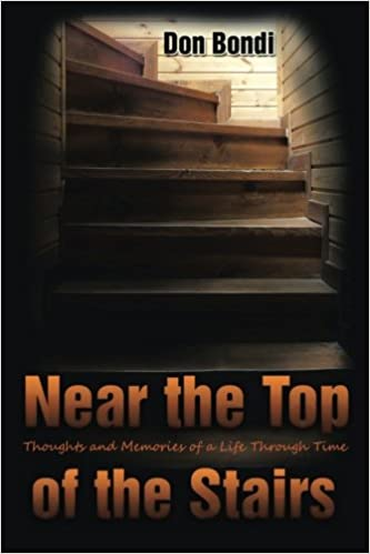 Near the Top of the Stairs: Thoughts and Memories of a Life Through Time