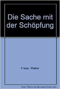 mit der Schöpfung: Walter Frese: 9783405112332: Amazon.com: Books