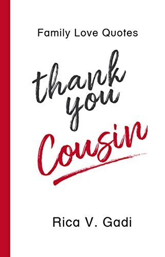 Amazon Family Love Quotes Thank You Cousin Tidbits Of What Best Cousin Love Quotes