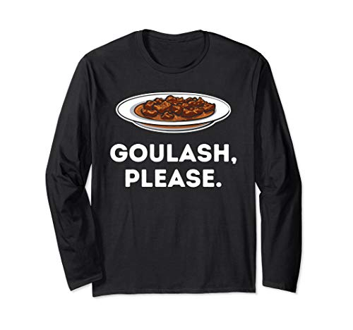 Goulash Please Funny Meat And Vegetables Lover Vegan Gift Long Sleeve T-Shirt