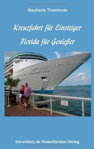 Kreuzfahrt für Einsteiger: Florida für Genießer