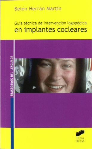 Guia Tecnica De Intervencion Logopedica En Implantes Cocleares (Spanish Edition)