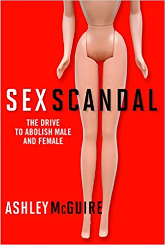 McGuire – Sex Scandal: The Drive to Abolish Male and Female