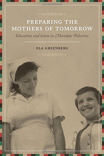 Download Preparing the Mothers of Tomorrow: Education and Islam in Mandate Palestine PDF