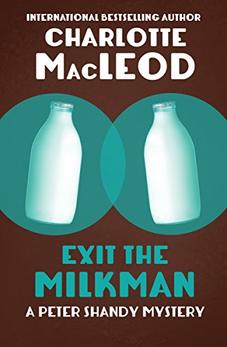 Exit the Milkman: A Professor Peter Shandy Mystery (The Peter Shandy Mysteries Book 10)