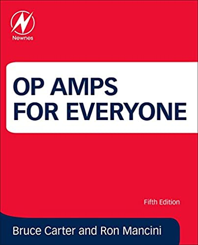 op amps for everyone bruce carter ron mancini 9780128116487 rh amazon com Operational Amplifier Breadboard Operational Amplifier Tutorial