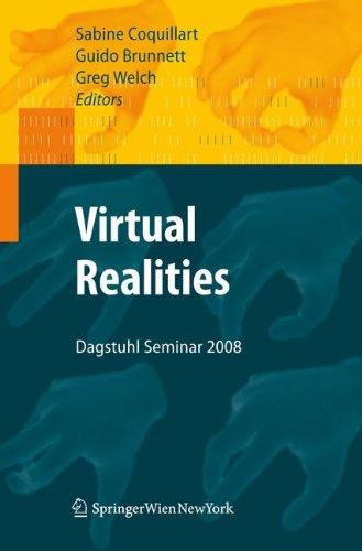 Virtual Realities: Dagstuhl Seminar 2008 by , Publisher : Springer