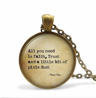 stap uote Jewelry All you need is faith trust and pixie dust, Necklace art pendant jewelry ()