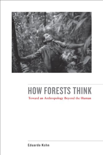 Download How Forests Think: Toward an Anthropology Beyond the Human