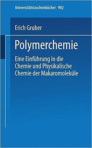 Polymerchemie: Eine Einführung in die Chemie und Physikalische Chemie der Makromoleküle (Universitätstaschenbücher) (German Edition)