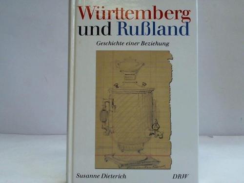 Württemberg und Russland: Geschichte einer Beziehung