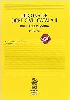 Lliçons De Dret Civil Català Ii Dret De La Persona 2ª Edició 2018 por Mª Del Carmen Gete Alonso Y Calera