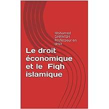 Le droit économique et le Fiqh islamique: Mohamed DARWISH Professeur en droit (French Edition)