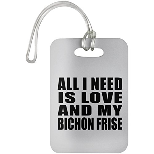 Dog Lover Best Gift Idea All I Need Is Love And My Bichon Frise - Luggage Tag (Leather Tag Bichon Frise Luggage)