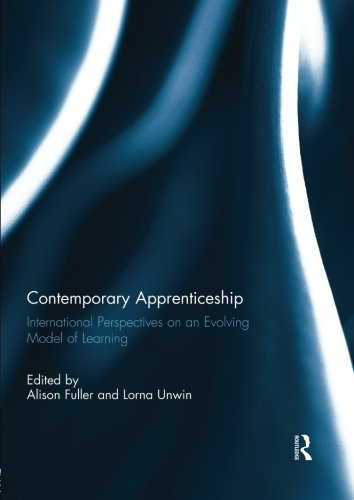 Contemporary Apprenticeship: International Perspectives on an Evolving Model of Learning