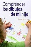 Comprender Los Dibujos de Mi Hijo, Brigitte Langevin, 8415968523