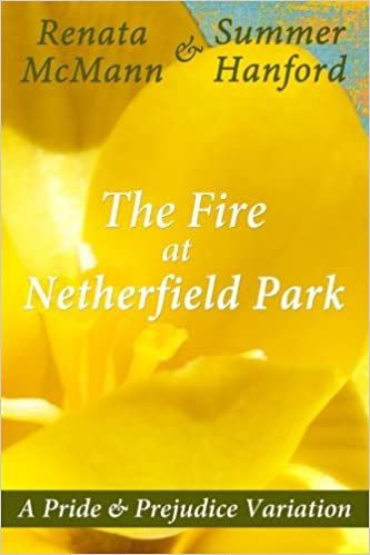 best website ed8e3 f2cca The Fire at Netherfield Park: Renata McMann, Summer Hanford ...