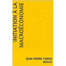 Initiation à la macroéconomie (French Edition)