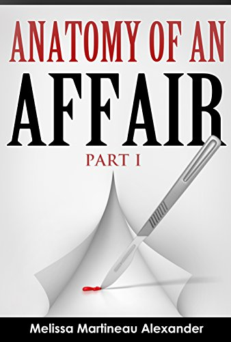 ANATOMY OF AN AFFAIR: PART I