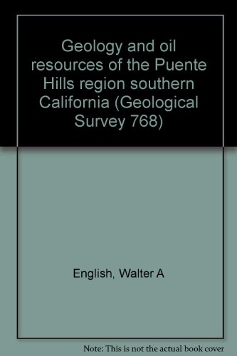 Geology and oil resources of the Puente Hills region southern California (Geological Survey ()
