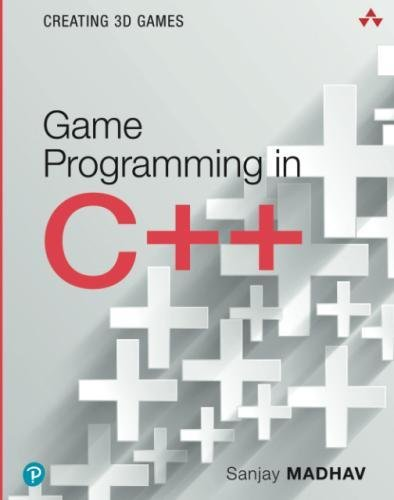 Game Programming in C++: Creating 3D Games (Game Design) by Addison-Wesley Professional