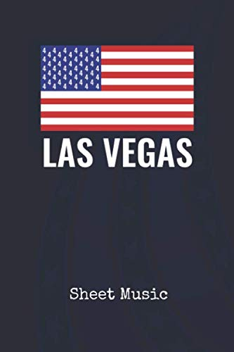 Sheet Music: Las Vegas Navada United States | Blank Writing Journal | Patriotic Stars & Stripes Red White & Blue Cover | Daily Diaries for Journalists ... Taking | Write about your Life & Interests