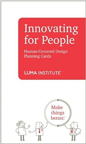 Innovating for People: Human-Centered Design Planning Cards: LUMA ...