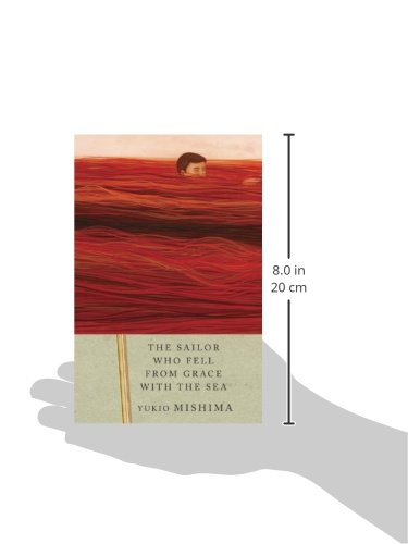 yukio mishimas the sailor who fell from Yukio mishima wrote fiction like nobody else published in 1965, his novel the sailor who fell from grace with the sea is a prime example, a rapturous burst of language both mythical and.