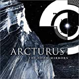 The Sham Mirrors by ARCTURUS (2002-04-09)