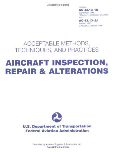 Aircraft Inspection, Repair & Alterations: Acceptable Methods, Techniques, and Practices (FAA Handbooks)
