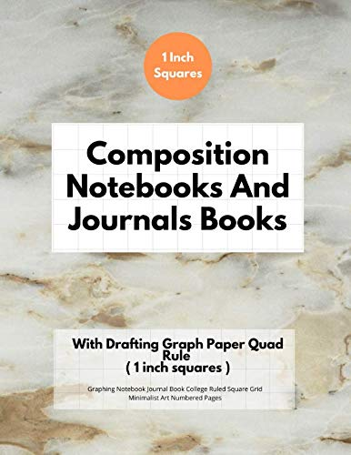 (Composition Notebooks And Journals Books With Drafting Graph Paper Quad Rule ( 1 inch squares ): Graphing Notebook Journal Book College Ruled Square Grid Minimalist Art Numbered Pages Volume 25 )