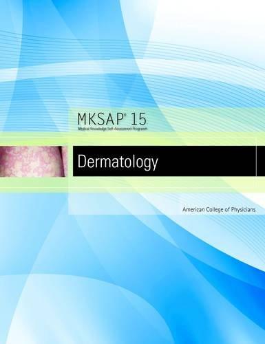MKSAP 15 Medical Knowledge Self-assessment Program: Dermatology