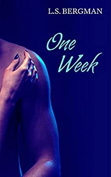 One Week (Love Chances Book 4) by [Bergman, L.S.]