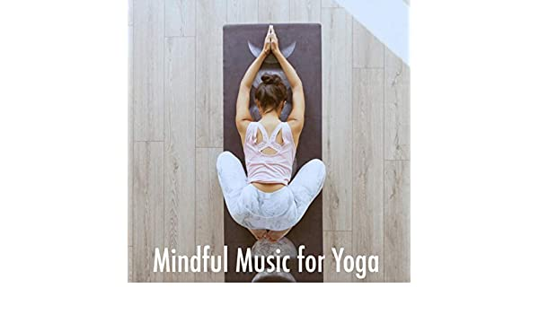 Mindful Music for Yoga by Musica Relajante & Spa Music ...