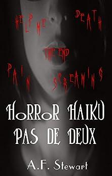 Horror Haiku Pas de Deux by [Stewart, A. F.]