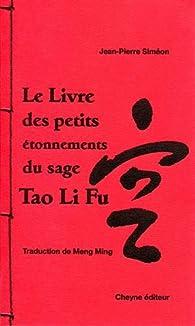 Le livre des petits étonnements du sage Tao Li Fu par Jean-Pierre Siméon