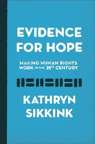 Evidence for Hope: Making Human Rights Work in the 21st Century (Human Rights and Crimes against…