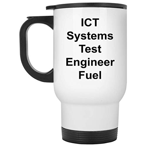 ICT Systems Test Engineer Travel Mug - 14 oz White Stainless Steel - Funny Novelty Gift Idea