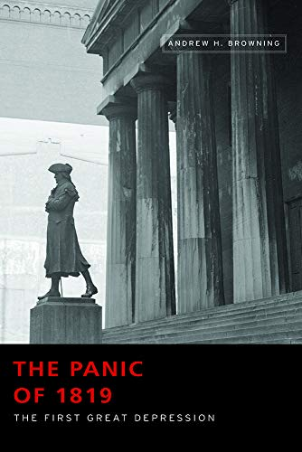 The Panic of 1819: The First Great Depression (Studies in Constitutional Democracy)