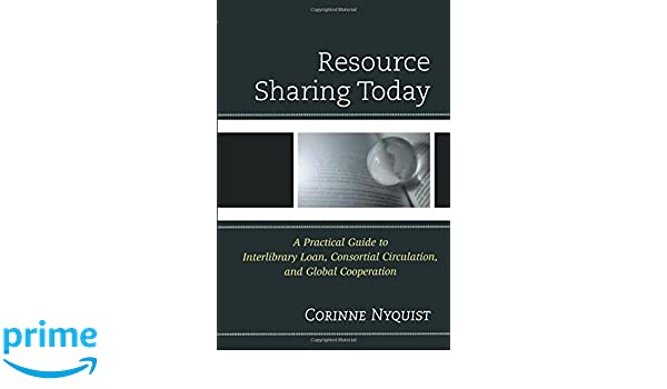 Resource Sharing Today A Practical Guide To Interlibrary Loan