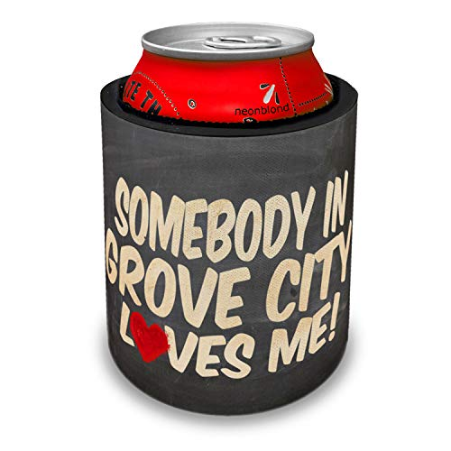 NEONBLOND Somebody in Grove City Loves me, Ohio Slap Can Cooler Insulator Sleeve -
