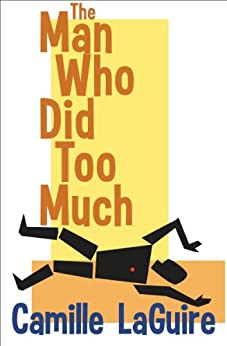 The Man Who Did Too Much (A Starling and Marquette Mystery) (English Edition) de [LaGuire, Camille]