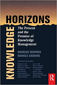 Knowlege Horizons, The Present and the Promise of Knowledge Management