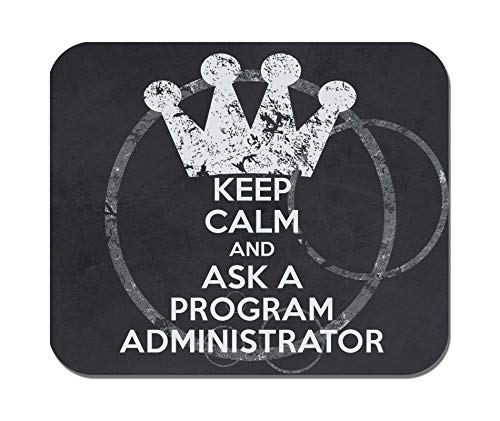 Makoroni - Keep Calm and Ask A Program Administrator - Non-Slip Rubber Mousepad, Gaming Office Mousepad