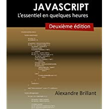 JavaScript: L'essentiel en quelques heures ! (French Edition)