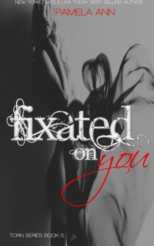 Fixated On You (Torn) (Volume 5) ebook